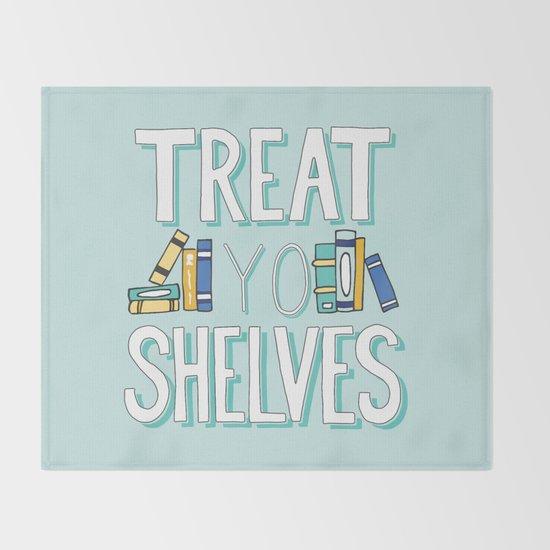 Treat Yo Shelves - Book Nerd Quote by rubyandpearl