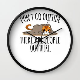 Sarcasm Cat Hate People Outside gift Wall Clock