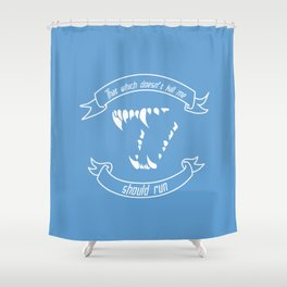 What Doesn't Kill Me Shower Curtain