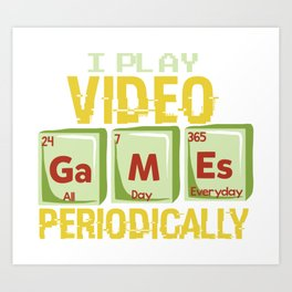 Play Video Games Periodically - All Day Science Illustration Art Print