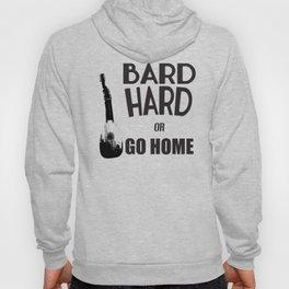 Bard Hard or Go Home Hoody