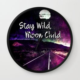 441 Stay Wild Moon Child Wall Clock