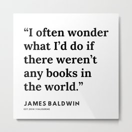 49    |James Baldwin Quotes |  200626 | Black Writers | Motivation Quotes For Life Metal Print