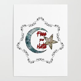 Free your Hate Poster