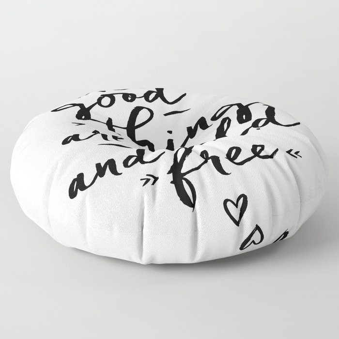All good Things... Floor Pillow