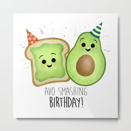 Avo Smashing Birthday - Avocado Toast Metal Print