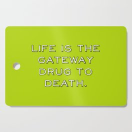 life and death quote Cutting Board