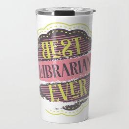 Best Librarian Ever Travel Mug