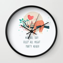 Sloth life, party Wall Clock