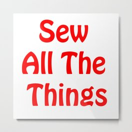 Sew All the Things in Red Metal Print