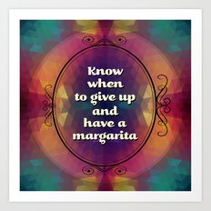 Words of wisdom - Have a margarita Art Print