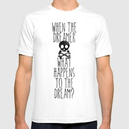 The end of dreams T-shirt