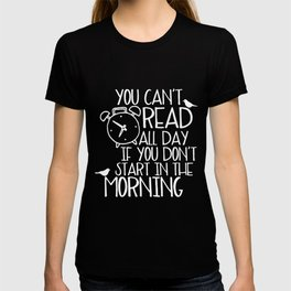 You Can't Read All Day... (Purple) T-shirt