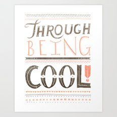 THROUGH BEING COOL v. 2 Art Print