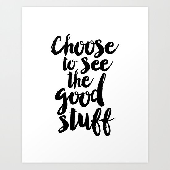 Choose to See the Good Stuff black-white typographic poster design modern home decor canvas wall art by themotivatedtype