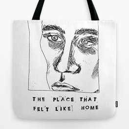 The Place That Felt Like Home Tote Bag