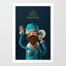 Say Hello and Grab your Mustache! Art Print