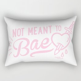 Not Meant To Bae Rectangular Pillow