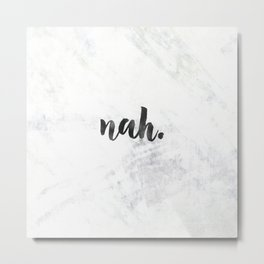 NAH Marble Quote Metal Print