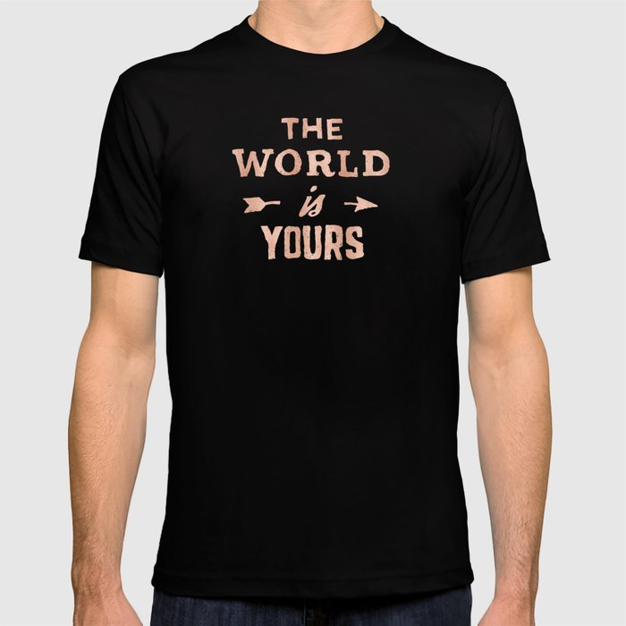 3533d7c1 The World is Yours Pink Rose Gold Quote T-shirt by naturemagick ...