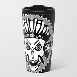 Mountian Biker Mud or Die! Travel Mug