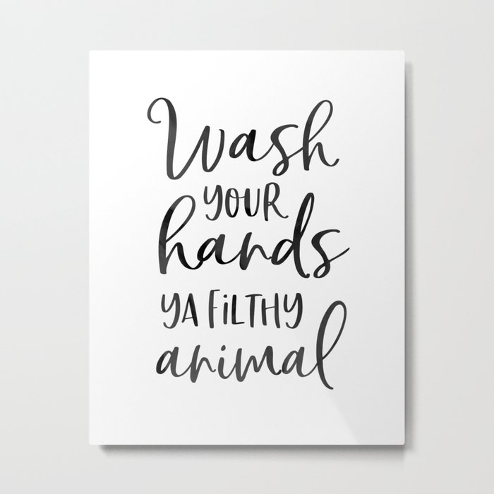 Bathroom Wall Decor Wash Your Hands Ya Filthy Animal Funny Print Sign Shower Metal By Tomoogorelica