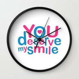 You Deserve My Smile Typographic Design Love Quote Wall Clock