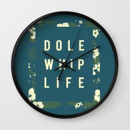 Dole Whip Life (green) Wall Clock