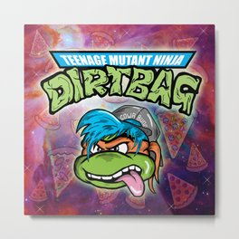 TEENAGE MUTANT NINJA DIRTBAG Metal Print