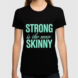 Strong is the new Skinny Tiffany T-shirt