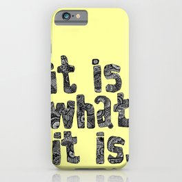 What It Is iPhone Case
