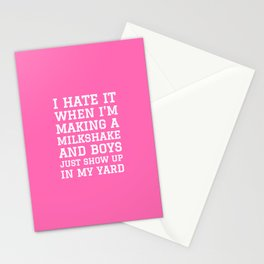 I HATE IT WHEN I'M MAKING A MILKSHAKE AND BOYS JUST SHOW UP IN MY YARD (Hot Pink) Stationery Cards