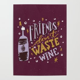 Friends Don't Waste Wine Poster