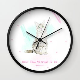 Don't Tell Me What To Do Wall Clock