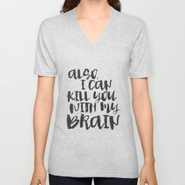 Firefly / Serenity - Also, I can kill you with my brain. Unisex V-Neck