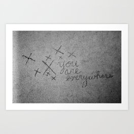 You Are Everywhere Art Print