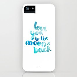 "SAPPHIRE ""LOVE YOU TO THE MOON AND BACK"" QUOTE iPhone Case"
