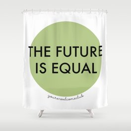 The Future is Equal - Green Shower Curtain