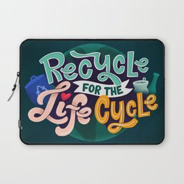 Recycle for the life cycle Laptop Sleeve
