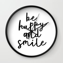 Be Happy and Smile black and white monochrome typography poster design home wall bedroom decor Wall Clock