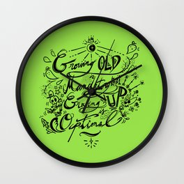 Grow Old and Up Wall Clock