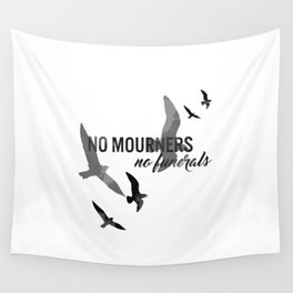 No mourners, no funerals Wall Tapestry