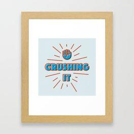Crushing It Framed Art Print