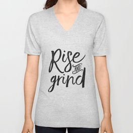 RISE AND GRIND, Bedroom Decor,Bedroom Wall Art,Home Decor,Motivational Quote,Rise And Shine Sign,Quo Unisex V-Neck