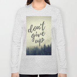 don't give up Long Sleeve T-shirt