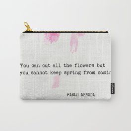 Pablo Neruda quote Carry-All Pouch