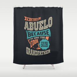 I'm Called Abuelo Shower Curtain