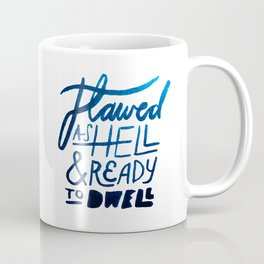 Flawed As Hell Coffee Mug
