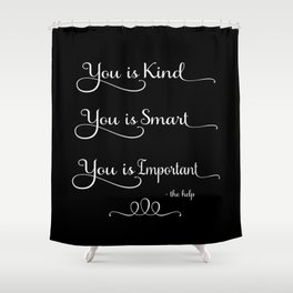 You is Kind - Black Shower Curtain