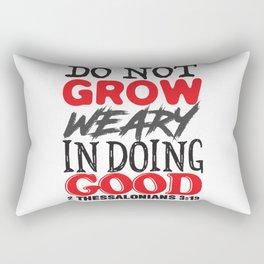 2 Thessalonians 3:13 Rectangular Pillow